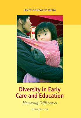 Diversity in Early Care And Education By Gonzalez-Mena, Janet
